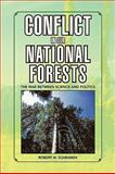 Conflict in Our National Forests, Robert W. Schramek, 1436397790