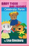 Baby Tiger and Friends Celebrate Purim, Lisa Ginsburg, 1495327795