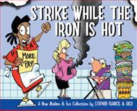 Strike While the Iron Is Hot : A New Madam and Eve Collection, Francis, Stephen, 1770097791