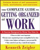 Getting Organized at Work : 24 Lessons to Set Goals, Establish Priorities, and Manage Your Time, Zeigler, Kenneth, 0071457798