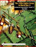 The 370th Fighter Group in WWII, Jay Jones, 0764317792
