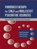 Pharmacotherapy for Child and Adolescent Psychiatric Disorders 9780824707798