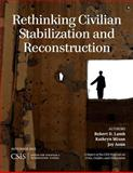 Rethinking Civilian Stabilization and Reconstruction, Lamb, Robert D. and Mixon, Kathryn, 1442227796