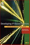 Developing IP-Based Services : Solutions for Service Providers and Vendors, Morrow, Monique  and Vijayananda, Kateel, 155860779X