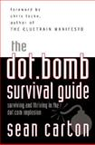 Dot.Bomb : Surviving and Thriving in the Dot.Com Implosion, Carton, Sean, 0071377794