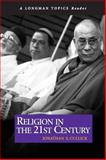 Religion in the 21st Century ( A Longman Topics Reader), Cullick, Jonathan S. and Cullick, Jonathan S., 0205567797