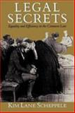 Legal Secrets : Equality and Efficiency in the Common Law, Scheppele, Kim Lane, 0226737799