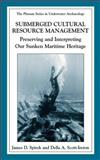 Submerged Cultural Resource Management : Preserving and Interpreting Our Sunken Maritime Heritage, Byron J. Masterson, 0306477793