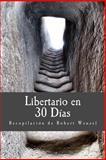 Libertario en 30 Días, Robert Wenzel, 1499297793