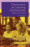 Classrooms as Learning Communities : What's in It for Schools?, Watkins, Chris, 0415327806