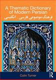 A Thematic Dictionary of Modern Persian, Turner, Colin, 0415567807