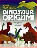 Dinosaur Origami, John Montroll, 0486477800