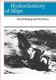 Hydroelasticity of Ships, Bishop, Richard E. D. and Price, W. G., 0521017807