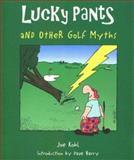 Lucky Pants and Other Golf Myths, Joe Kohl, 0914457802