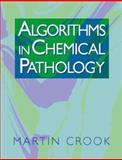 Algorithms in Chemical Pathology, Crook, Martin, 0750627808