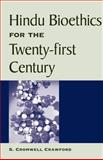 Hindu Bioethics for the Twenty-First Century, Crawford, S. Cromwell, 079145780X