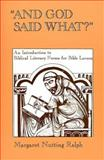 And God Said What? : An Introduction to Biblical Literary Forms for Bible Lovers, Ralph, Margaret Nutting, 0809127806
