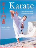 Karate : A Step-by-Step Guide to Shotokan Karate, Healy, Kevin, 0809297809