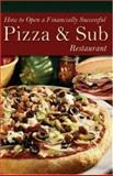 How to Open a Financially Successful Pizza and Sub Restaurant, Shri L. Henkel and Douglas R. Brown, 0910627800