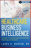 Healthcare Business Intelligence 1st Edition