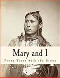 Mary and I - Forty Years with the Sioux, Stephen Riggs, 1489577807