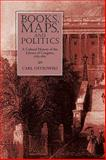 Books, Maps, and Politics : A History of the Library of Congress, 1783-1861, Ostrowski, Carl, 1558497803