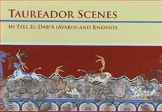 Taureador Scenes in Tell el-Dab'a (Avaris) and Knossos, Bietak, Manfred and Marinatos, Nanno, 370013780X