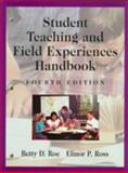 Student Teaching and Field Experiences, Roe, Betty D. and Ross, Elinor P., 0134907809