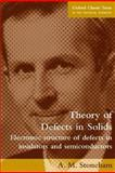 Theory of Defects in Solids : Electronic Structure of Defects in Insulators and Semiconductors, Stoneham, A. M., 0198507801