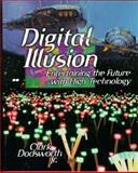 Digital Illusion : Entertaining the Future with High Technology, Dodsworth, Clark, 0201847809