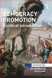 Democracy Promotion : A Critical Introduction, Bridoux, Jeff and Kurki, Milja, 0415857805