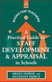 A Practical Guide to Staff Development and Appraisal in Schools, Helen Horne and Anthony Pierce, 0749417803