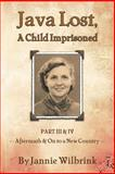 Java Lost, a Child Imprisoned, Jannie Wilbrink, 1460207807