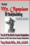The Great Mr Olympians of Bodybuilding 1965-2013, Tony, Tony Xhudo, 149236780X
