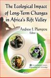 The Ecological Impact of Long-Term Changes in Africa's Rift Valley, Plumptre, Andrew J., 1611227801