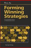 Forming Winning Strategies : An Integrated Theory of Habitual Domains, Yu, Po L., 3642647804
