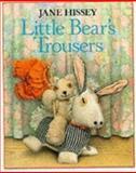 Little Bear's Trousers, Jane Hissey, 0099597802