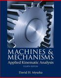 Machines and Mechanisms : Applied Kinematic Analysis, Myszka, David H., 0132157802