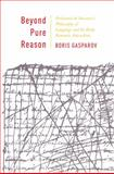 Beyond Pure Reason : Ferdinand de Saussure's Metaphysics of Language and Its Early Romantic Antecedents, Gasparov, Boris, 0231157800