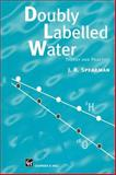 Doubly Labelled Water : Theory and Practice, Speakman, J., 0412637804