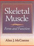 Skeletal Muscle : Form and Function, McComas, Alan J., 0873227808