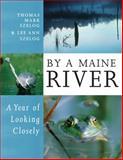 By a Maine River, Thomas Mark Szelog, 0892727802