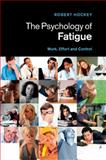 The Psychology of Fatigue : Work, Effort and Control, Hockey, Robert, 1107477808