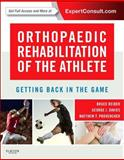 Orthopaedic Rehabilitation of the Athlete : Getting Back in the Game with Pageburst Companion Site (Expert Consult - Online and Print), Reider, Bruce and Davies, George, 1455727806