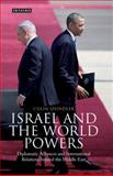 Israel and the World Powers : Diplomatic Alliances and International Relations Beyond the Middle East, , 1848857802