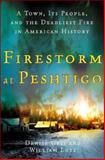 Firestorm at Peshtigo, William Lutz and Denise Gess, 0805067809