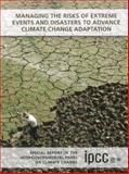 Managing the Risks of Extreme Events and Disasters to Advance Climate Change Adaptation : Special Report of the Intergovernmental Panel on Climate Change, , 1107607809