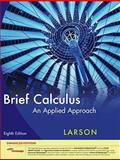 Brief Calculus : An Applied Approach, Enhanced Edition (with Enhanced WebAssign 1-Semester Printed Access Card), Larson, Ron and Edwards, Bruce H., 1439047804