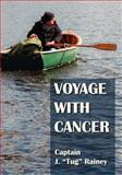 Voyage with Cancer, J. Rainey, 1466397802