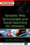 Semantic Web Technologies and Social Searching for Librarians, Robin M. Fay and Michael P. Sauers, 1555707807